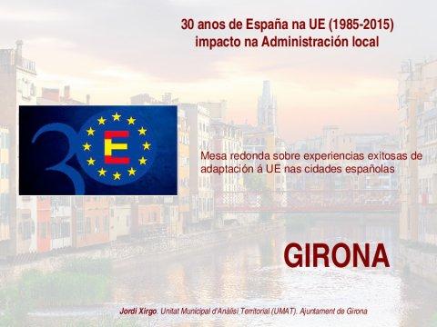 O caso de Girona - Xornada 30 anos de España na UE (1985-2015): impacto na Administración local